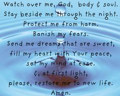 nightly prayer - and help me to sleep soundly throughout the night. Awaken refreshed and ready for what you have for me tomorrow. Biblical Quotes, Prayer Quotes, Bible Verses, Good Night Prayer, Good Morning Good Night, Night Time, Nighttime Prayer, Simple Prayers, Bedtime Prayer