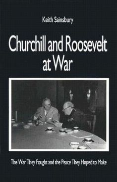Churchill and Roosevelt at War (D750 .S25 1994)