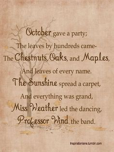 A delightful fall poem that reminds me of my mother.she loved verses and spouted many about the seasons Mabon, Samhain, Libra, Autumn Day, Autumn Poem, Fall Poems, Autumn Leaves, Fall Quotes, Hello Autumn