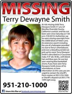 #MISSING: #findTerry Terry Dewayne Smith (11 yrs.) of #Menifee, #Riverside County, #California has #AUTISM .  Since Sat July 6th 2013, at 7:30pm.   Last seen wearg blue basketball shorts.  Sheriff's Perris station: (951) 210-1000. Sheriff's dispatch: (951) 776-1099.   VOLUNTEERS SEARCH EVENT: Facebook.com/events/336000566530491/ MAP of Menifee: goo . gl /maps/pZBVT Facebook.com/faithfulservants7 Thevillagenews.com/story/72111/ MissingCases.org