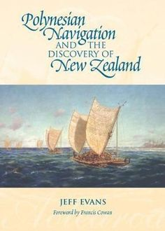 Buy Polynesian Navigation and the Discovery of New Zealand by Jeff Evans at Mighty Ape NZ. The Polynesian navigator Kupe is credited with the discovery of the land his expedition named Aotearoa, land of the long white cloud. New Zealand Country, Early Explorers, Asian Continent, Wooden Canoe, Outrigger Canoe, Polynesian Art, Star Chart, Easter Island, Seafarer