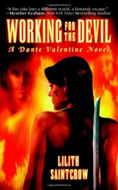 Working for the Devil (Dante Valentine, #1) Lilith Saintcrow