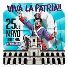 VIVA LA PATRIA!! - 25 DE MAYO - 1810 / 2017 - Kevingston Canning y Kevingston Monte Grande