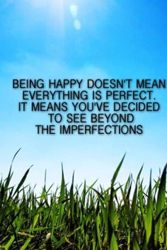 See beyond imperfections.