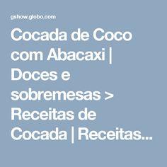 Cocada de Coco com Abacaxi | Doces e sobremesas > Receitas de Cocada | Receitas Gshow