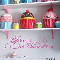 Life Is Short Eat Dessert First-