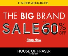 Big Brand Sale 60%  House of Fraser and http://blowhornnews.blogspot.com/