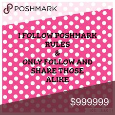 PM Rules Just a note, I do follow Poshmark rules and only follow and shares those closets that do the same. Poshmark does not allow, men's clothing, household accessories, hair dryer, curling irons, electronics, children's clothing, perfumes, lotions, used panties. Please see Poshmark.com/community_guidelines for all do's and don'ts. Thank you. Other