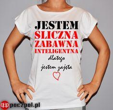 Jestem śliczna, zabawna, inteligentna... #śliczna #zabawna #inteligentna #dlaniej #walentynki #instagirl #koszulka #koszulkadamska #instacouple #polishgirl #prezentdlaniej #tshirtprinting #tshirts Cringe, Funny, Mens Tops, T Shirt, Women, Fashion, Supreme T Shirt, Moda, Tee Shirt