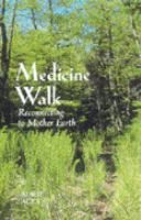 Availability: Medicine walk : reconnecting to Mother Earth / Laurie Lacey. Wicca, Pagan, Native American Spirituality, Spiritual Path, Natural Healing, Mother Earth, Religion, Medicine, Cover