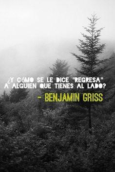 """#BenjaminGriss  ¿y cómo se le dice """"regresa"""" a alguien que tienes al lado?"""