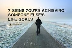 People can look at ways they are achieving some elses life goals. For certain periods in a persons life and career they can feel that they are achieving other peoples goals more so than their own. They can discover that what they are accomplishing is not producing the feelings they expected. They can seek ways […] | via @lifeadvancer