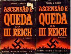 Ascensão e Queda do III Reich - William L. Shirer - Civilização Brasileira