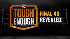 WWE Tough Enough Final 40 revealed! | Tough Enough
