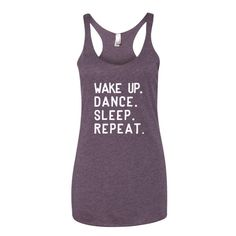 Wake Up. Dance. Tank