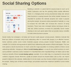 Social Sharing Options  Building a website is a great start for anyone today to reach out to online customers and tap the growing online market effectively. There is a changing trend among businesses today and almost every business is eyeing towards the online market. However it is important to position the website properly and make it popular among the people. Increased online popularity of website is a way to increase the web traffic and increase the chances of doing business.