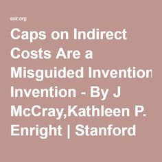 Caps on Indirect Costs Are a Misguided Invention - By J McCray,Kathleen P. Enright | Stanford Social Innovation Review