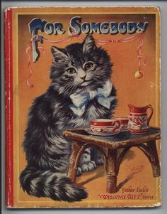 """For Somebody"" ~ Father Tuck's ""Welcome Gift"" Series which ran from 1927 through 1934.  (Cat at table with china tea service.)"