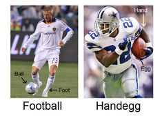 Willfully fail to understand the difference between a football and a handegg. | The 17 Best Ways To Annoy A British Person