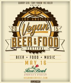 LA Vegan Beer and Food Festival  40 Breweries. 40 Restaurant and Food Vendors. Live Music. All your friends.  May 16, 2015