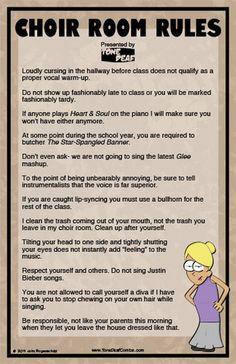 Choir Room Rules... just for laugh. In case I'm a choir teacher when I get older