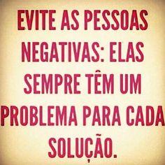 Evite pessoas negativas.