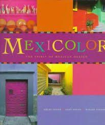 FREE+SHIPPING+Mexicolor:+The+Spirit+of+Mexican+Design+by+Tony+Cohan