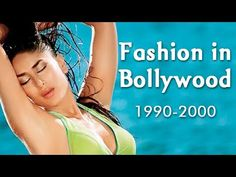 100 Years Of Bollywood: Fashion in Bollywood (1990's - 2000's)
