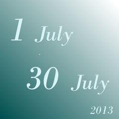 1 July - 30  july