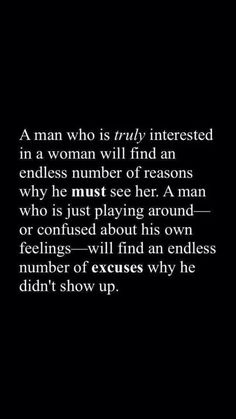 a man who is truly interested quotes relationships quote relationship quote relationship quotes Now Quotes, True Quotes, Great Quotes, Quotes To Live By, Motivational Quotes, Inspirational Quotes, Being Let Down Quotes, Wisdom Quotes, Real Man Quotes