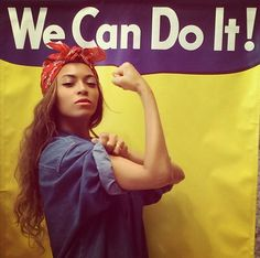 [ecstatic screaming because Beyoncé the Riveter]
