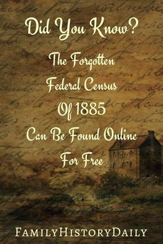 Forgotten Federal Census of 1885 Can Be Found Online for Free Free Genealogy Resources: Find the 1885 U. Census for free online.Free Genealogy Resources: Find the 1885 U. Census for free online.