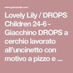 """Lovely Lily / DROPS Children 24-6 - Giacchino DROPS a cerchio lavorato all'uncinetto con motivo a pizzo e maniche lunghe in """"Paris"""". Taglie: 3 - 12 anni. - Modello gratuito di DROPS Design"""