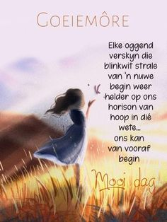 Good Morning Messages, Good Morning Wishes, Good Morning Quotes, Goeie Nag, Goeie More, Afrikaans Quotes, Christian Messages, Special Quotes, Good Night