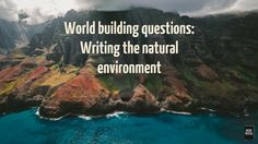 Read world building questions that will help you develop the natural environment in your story, as a symbol of myth or history, or as character obstacle.