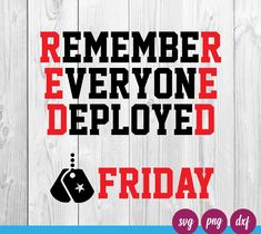 Remember Everyone Deployed Svg Military Homecoming, Military Mom, Military Soldier, Red Friday Shirts, Wear Red On Friday, Soldiers Prayer, Remember Everyone Deployed, Red Day, Support Our Troops