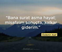 """""""Bana surat asma hayat; misafirim sonuçta, kalkar giderim."""" #özdemir #asaf #sözleri#sözleri #şair #yazar #şiir #kitap #özlü #anlamlı #sözler"""