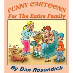 Reviewed by Lee Ashford for Readers' Favorite  Funny Cartoons for the Entire Family by Dan Rosandich is a compilation of nearly 200 single-panel cartoons drawn by Rosandich over a long and storied career. Many of these cartoons are quite clever and funny, and they are suitable for all ages. Mr. Rosandich pokes fun at virtually any topic, but many of his cartoons in this collection focus on the sundry foibles of life in general. His style of humor consists of overstating the obvious, while…