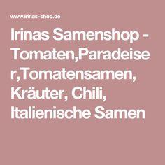 Irinas Samenshop - Tomaten,Paradeiser,Tomatensamen, Kräuter, Chili, Italienische Samen