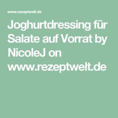 Joghurtdressing für Salate auf Vorrat by NicoleJ on www.rezeptwelt.de