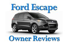 FORD ESCAPE OWNER REVIEWS