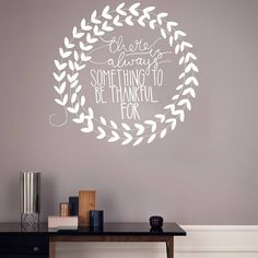 There Is Always Something To Be Thankful For Wall Sticker