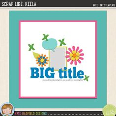 Scrap Like Keela FREE digital scrapbooking template / scrapbook sketch from Kate Hadfield Designs! Click through to see scrapbook pages created using this free template!