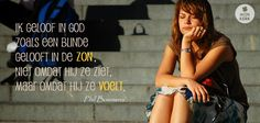 Thema: Geloof Auteur: Phil Bosmans Blessings, Blessed, Quotes, Quotations, Quote, Shut Up Quotes