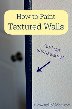 how to paint textured walls and get sharp edges!