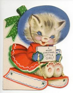 A MERRY CHRISTMAS, LITTLE GIRL  This reminds me of the kind of card my father would get me for Christmas. PCC
