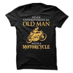Never uderestimate an old man with a motorcycle. - Never uderestimate an old man with a motorcycle. Biker Shirts, Tee Shirts, T Shirt Printing Machine, New Shirt Design, Shirt Template, Horse T Shirts, Frog T Shirts, Fishing T Shirts, Cheap T Shirts