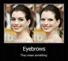 Eyebrows, it frames the face and creates a mini facelift when shaped correctly.