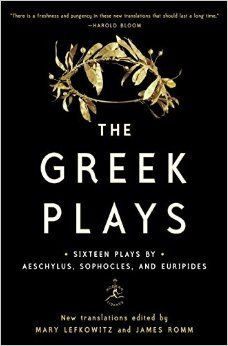 The Greek Plays: Sixteen Plays …, new trans. & essays Mary Lefkowitz, James Romm https://www.amazon.com/Greek-Plays-Aeschylus-Sophocles-Euripides/dp/0812993004/ref=as_li_ss_tl?ie=UTF8&qid=1469631407&sr=8-1&keywords=the+greek+plays&linkCode=sl1&tag=hermeticlibrary-20&linkId=ba717886ccd5f3e3dc5798e805d4ed3b