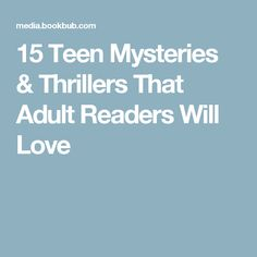 15 Teen Mysteries & Thrillers That Adult Readers Will Love